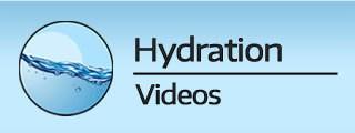 Hydration Videos