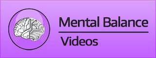 Mental Balance Videos